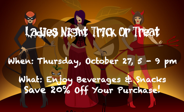 Ladies Night Trick or Treat - Enjoy 20% Off & Beverages & Snacks